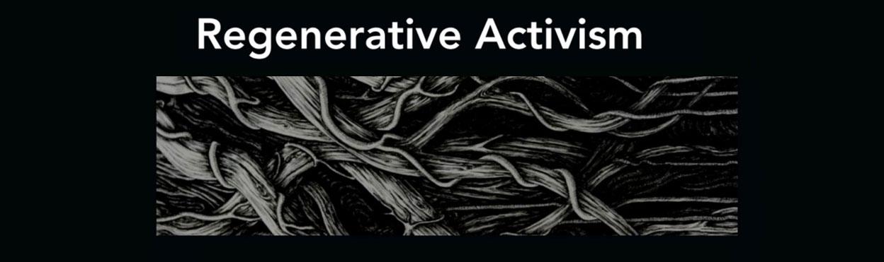 Regenerative activism